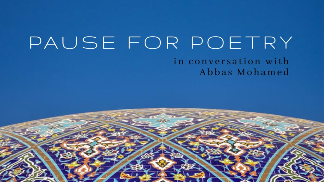 Pause for Poetry – In Conversation with Abbas Mohamed