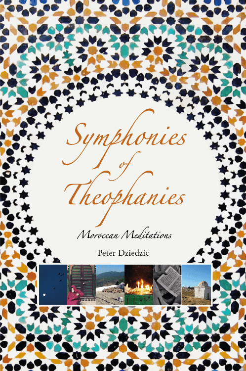 Symphonies of Theophanies – Moroccan Meditations, Hardcover Edition